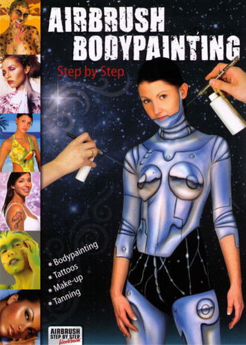 Schminkbuch Airbrush Bodypainting Step by Step